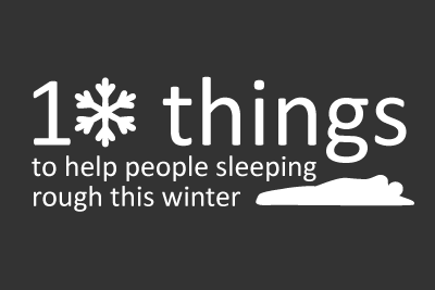 10 things to help people sleeping rough this winter